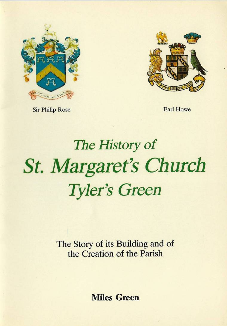 The History of St Margaret's Church Tyler's Green - The Story of its Building and of the Creation of the Parish